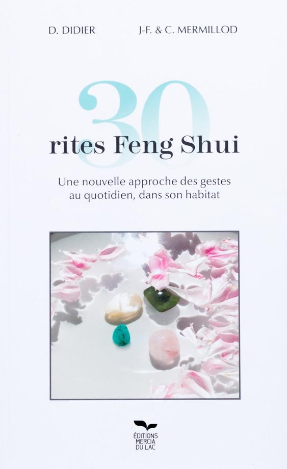 30 rites Feng Shui : une nouvelle approche des gestes au quotidien, dans son habitat