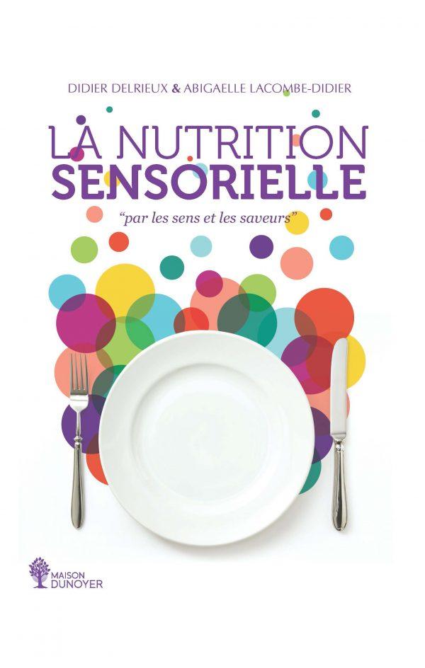 La Nutrition Sensorielle : par les sens et les saveurs