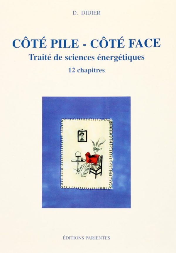 Côté Pile, Côté Face : traité de sciences énergétiques