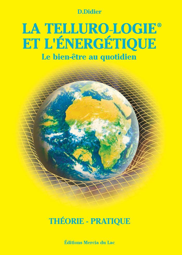La Telluro-logie et l'énergétique