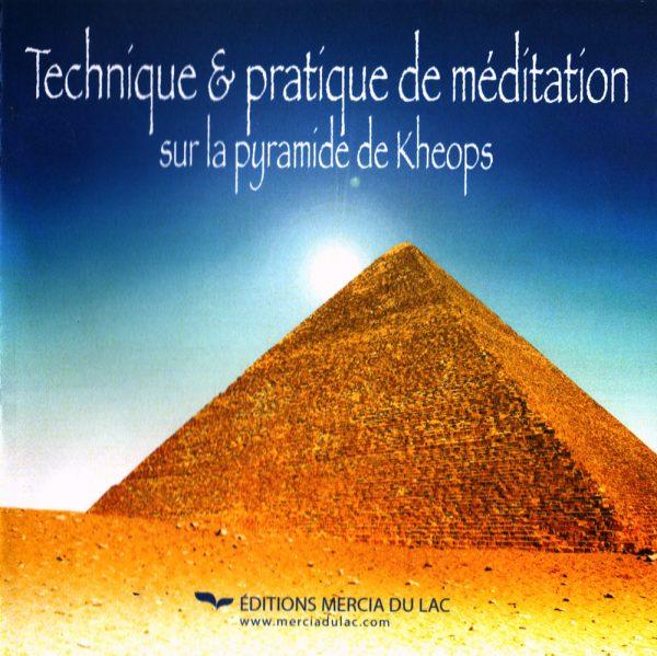 Technique & pratique de méditation sur la pyramide de Kheops
