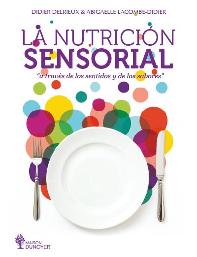 La Nutrición Sensorial a través de los sentidos y de los sabores