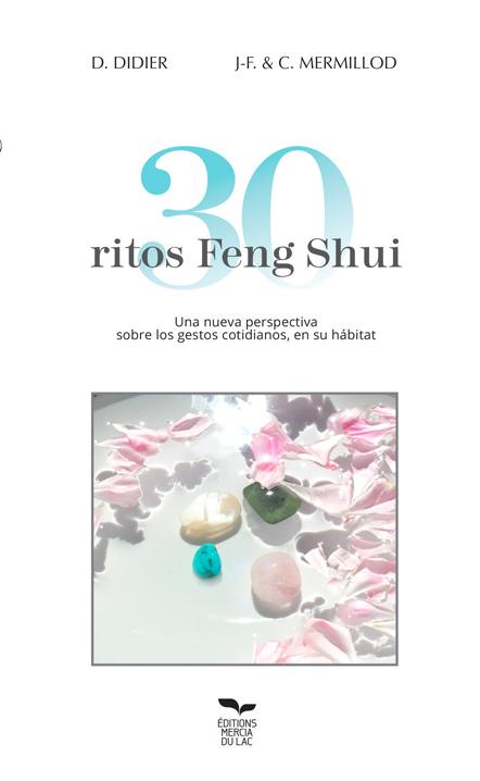 30 ritos Feng Shui: un nuevo enfoque sobre los gestos cotidianos en el propio hábitat